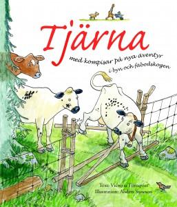 Tjärna på nya äventyri byn och fäbodskogen ISBN 978-91-973692-4-4 Pris: 75 kr