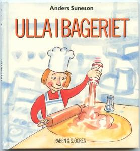 Ulla i bageriet ISBN 91-29-62236-0 Pris: 75 kr + frakt 50 kr